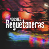 Noches Reguetoneras von Various Artists
