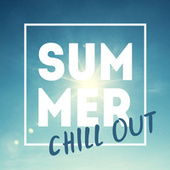 Summer Chill Out by Various Artists