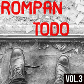 Rompan Todo Vol. 3 by Various Artists