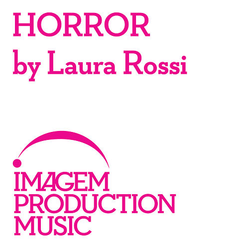 Horror By Laura Rossi: Horror Film Music by Laura Rossi