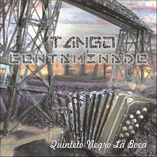 Tango Contaminado by Quinteto Negro La Boca