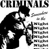 Somewhere In The Night - Single by The Criminals