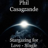 Stargazing for Love - Single by Phil Casagrande