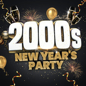 2000s New Year's Party by Various Artists