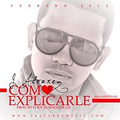 Como Explicarle - Single de J. Alvarez