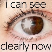 I Can See Clearly Now by Hither