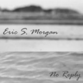 No Reply by Eric S. Morgan
