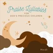 Praise Lullabies for God's Precious Children von Heidi