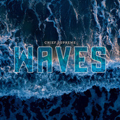 WAVES by Chief $upreme