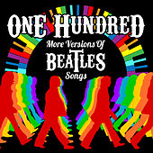 100 More Versions of Beatles Songs di Various Artists