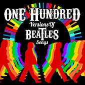 100 Versions of Beatles Songs di Various Artists