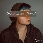 How to be Loved de Raven
