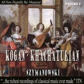 Kogan: Khachaturian - Szymanowski, Volume 1 by Leonid Kogan