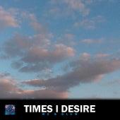 Times I desire von Me