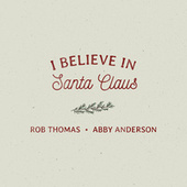 I Believe In Santa Claus de Rob Thomas