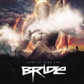 Here Is Your God by Bride