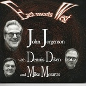 East Meets West by Dennis Diken John Jorgenson