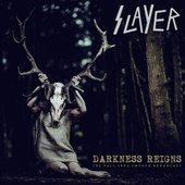 Darkness Reigns by Slayer