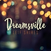 Dreamsville (feat. Pat Coil, Jacob Jezioro & Danny Gottlieb) by Leif Shires