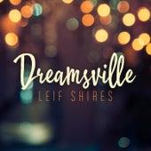 Dreamsville (feat. Pat Coil, Jacob Jezioro & Danny Gottlieb) de Leif Shires