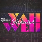 The Worship of Yahweh by Various Artists