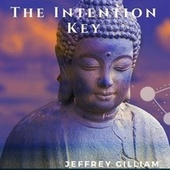 The Intention Key de Jeffrey Gilliam