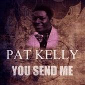 You Send Me by Pat Kelly