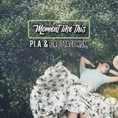 Moment like this (feat. Cabotage KSM) von Pia