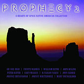 Prophecy 2: A Hearts of Space Native American Collection von Various Artists