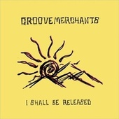 I Shall Be Released (Live) by The Groove Merchants