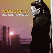 All Nite Madness by Mousse T.