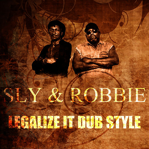 Legalize It Dub Style by Sly and Robbie