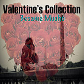 Valentine's Collection: Besame Mucho de Various Artists