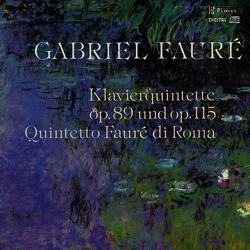Fauré: Piano Quintet, Op. 89 & Op. 115 by Federico Agostini