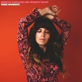 These Moments by Rebecca Haviland and Whiskey Heart