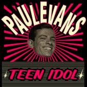 Teen Idol by Paul Evans