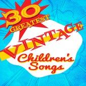 30 Greatest Vintage Children's Songs von Various Artists