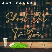 Shout Out To You by Jay Valle