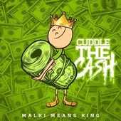 Cuddle The Cash by Malki Means King
