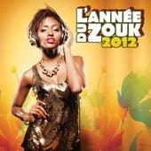 L'année du zouk 2012 by Various Artists