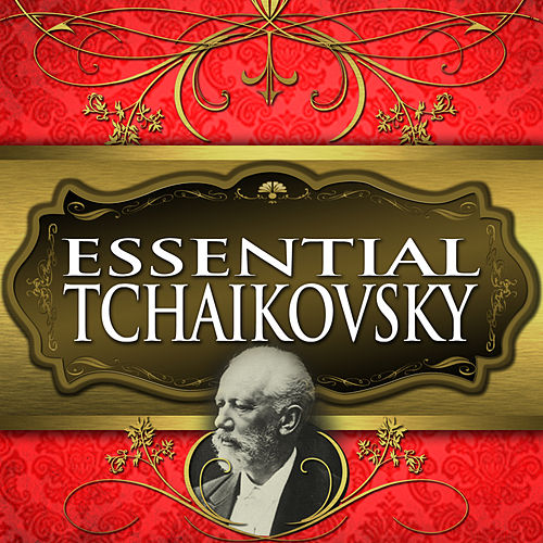 Essential Tchaikovsky by Anatole Fistoulari
