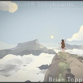 Orpheus VR Storyboards (Original Soundtrack) by Brian Topp