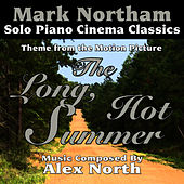 The Long Hot Summer - Theme for Solo Piano (Alex North) by Mark Northam