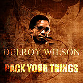 Pack Your Things by Delroy Wilson