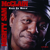 Keep On Movin' by Mighty Sam McClain