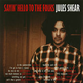 Sayin' Hello to the Folks by Jules Shear