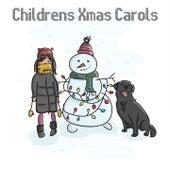 Childrens Xmas Carols by Christmas Hits