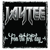 From The First Day - Single by Jay Tee