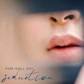 Pure Chill Out Seduction – Relaxing Chill Out Mix 2020 by Ibiza Chill Out