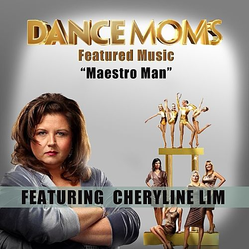 Maestro Man (Featured Music In Dance Moms) by Cheryline Lim